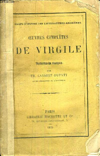 OEUVRES COMPLETES DE VIRGILE - COLLECTION CHEFS D'OEUVRE DES LITTERAURES ANCIENNES