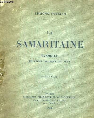 LA SAMARITAINE EVANGILE - EN 3 TABLEAUX, EN VERS