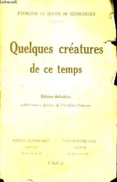 QUELQUES CREATURES DE CE TEMPS - EDITION DEFINITIVE