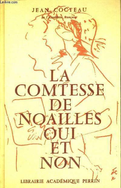 LA COMTESSE DE NOAILLES - OUI ET NON