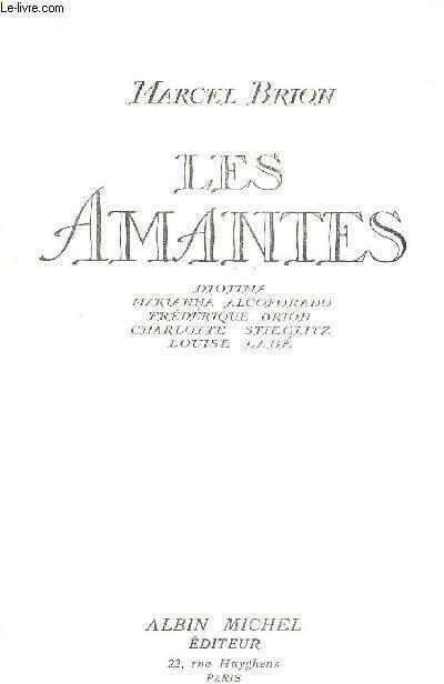 LES AMANTES - DIOTIMA - MARIANNA ALCOFORADO - FREDERIQUE BRION - CHARLOTTE STIEGLITZ - LOUISE LABE