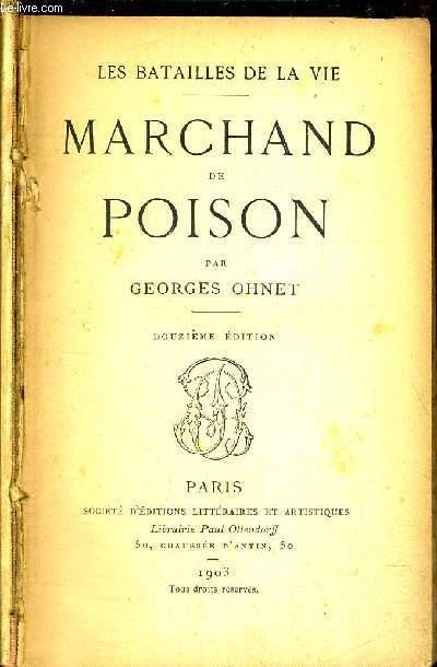 MARCHAND DE POISON - LES BATAILLES DE LA VIE - 12 E EDITION