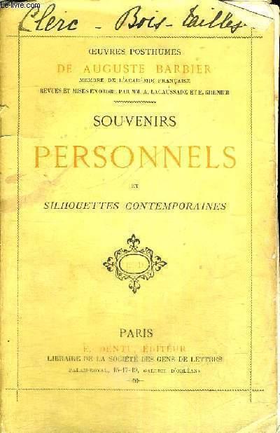 SOUVENIRS PERSONNELS - ET SILHOUETTES CONTEMPORAINES - OEUVRES POSTHUMES