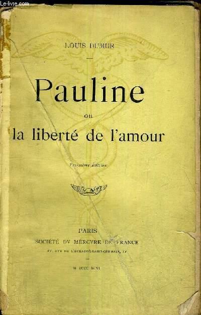 PAULINE - OU LA LIBERTE DE L'AMOUR - 3EME EDITION
