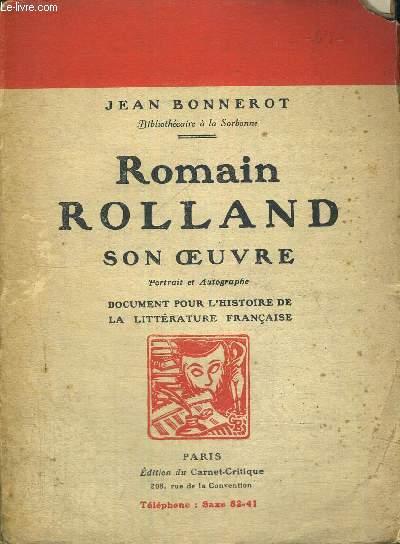 ROMAIN ROLLAND - SA VIE, SON OEUVRE - DOCUMENT POUR L'HISTOIRE DE LA LITTERATURE FRANCAISE