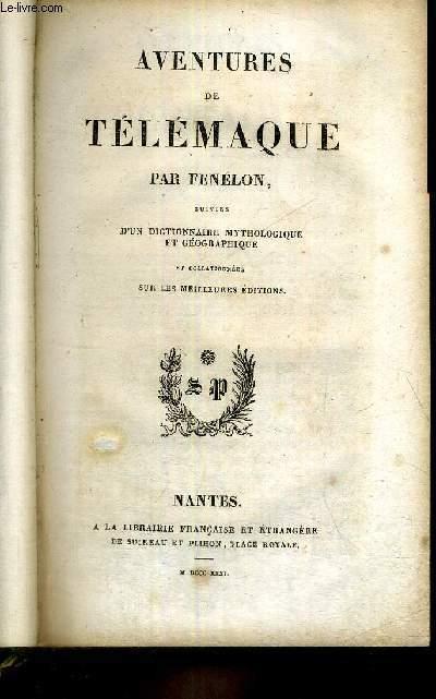 AVENTURES DE TELEMAQUE - SUIVIES D'UN DICTIONNAIRE MYTHOLOGIQUE ET GEOGRAPHIQUE