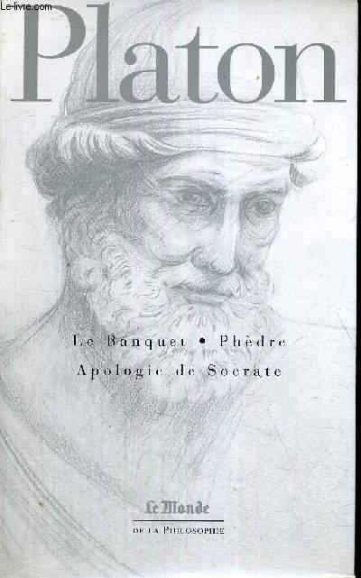 LE BANQUET - PHEDRE - APOLOGIE DE SOCRATE