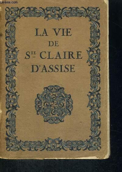 LA VIE DE SAINTE CLAIRE D'ASSISE + ENVOI DE L'AUTEUR