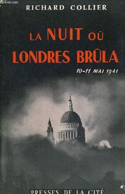 LA NUIT OU LONDRES BRULA - 10-11 MAI 1941