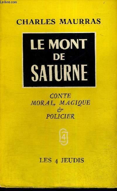 LE MONT DE SATURNE - CONTE MORAL, MAGIQUE & POLICIER