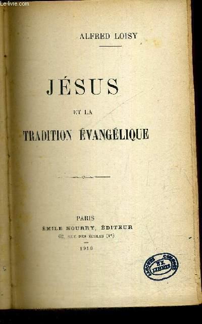 JESUS ET LA TRADITION EVANGELIQUE