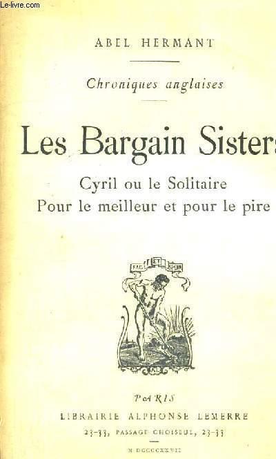 LES BARGAIN SISTERS - CYRIL OU LE SOLITAIRE - POUR LE MEILLEUR ET POUR LE PIRE