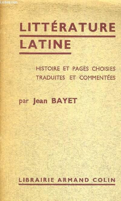 LITTERATURE LATINE - HISTOIRES ET PAGES CHOISIES - TRADUITES ET COMMENTEES - METHODE MODERNE D'HUMANITES LATINES