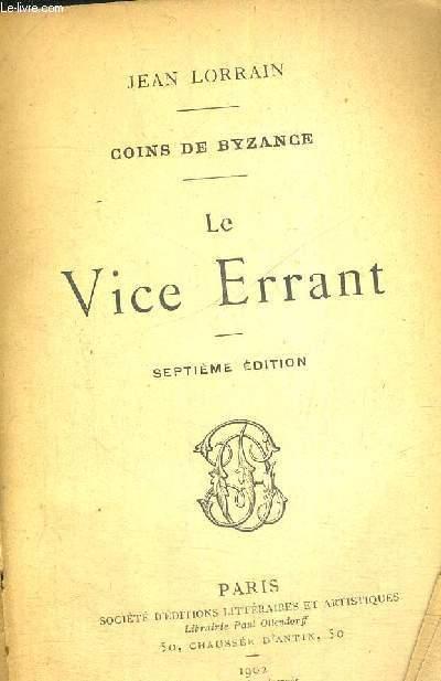 LE VICE ERRANT - 7EME EDITION - COINS DE BYZANCE