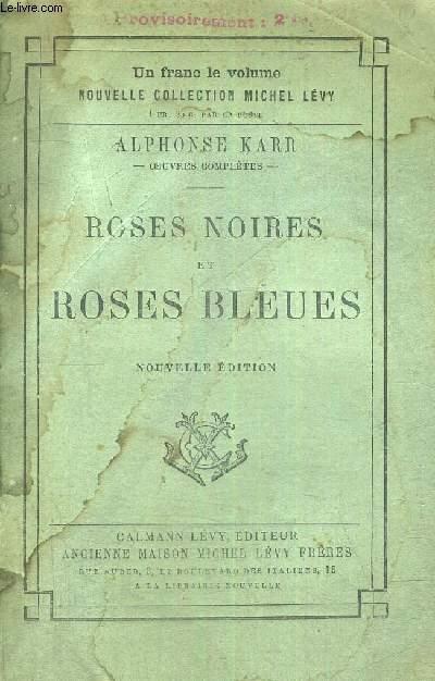 ROSES NOIRES ET ROSES BLEUES - NOUVELLE EDITION