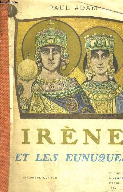 IRENE ET LES EUNUQUES - 5EME EDITION