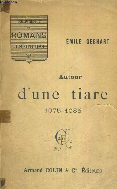 AUTOUR D'UNE TIARE - 1075-1085
