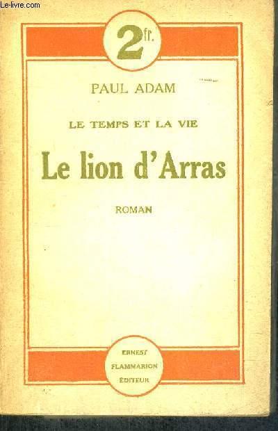 LE LION D'ARRAS - LE TEMPS ET LA VIE