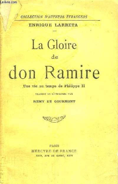 LA GLOIRE DE DON RAMIRE - UNE VIE AU TEMPS DE PHILIPPE 2