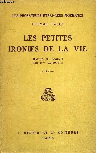 LES PETITES IRONIES DE LA VIE - 2E EDITION - LES PROSATEURS ETRANGERS MODERNES