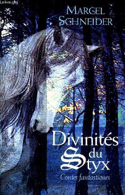 DIVINITES DU STYX - CONTES FANTASTIQUES