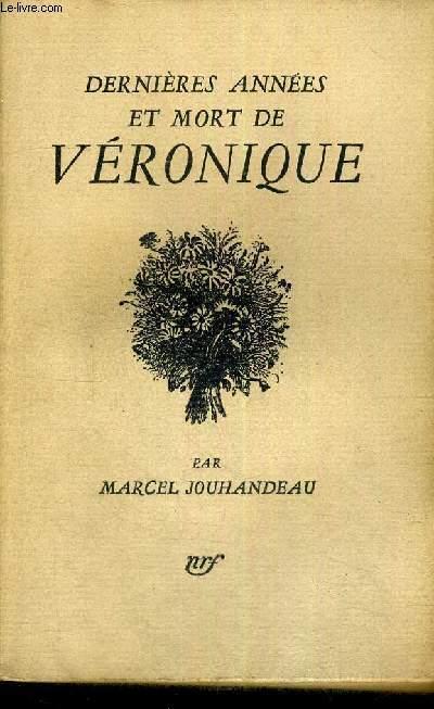 DERNIERES ANNEES ET MORT DE VERONIQUE - EXEMPLAIRE N°1226