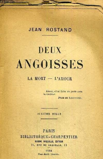DEUX ANGOISSES - LA MORT - L'AMOUR