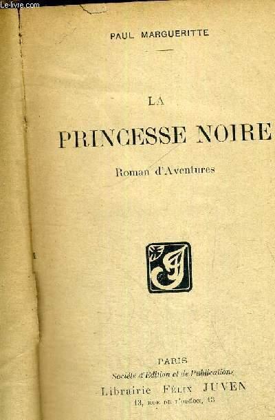 LA PRINCESSE NOIRE - ROMAN D'AVENTURE