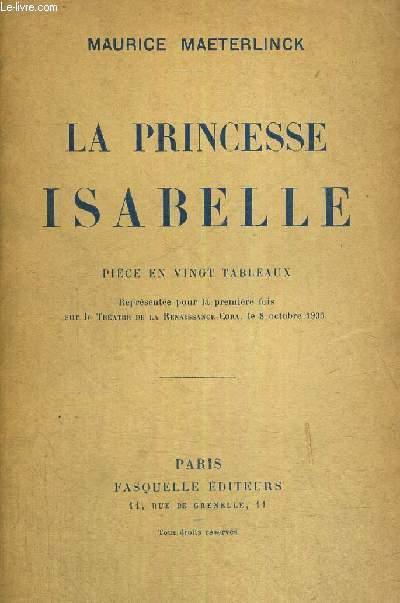 LA PRINCESSE ISABELLE - PIECE EN 20 TABLEAUX