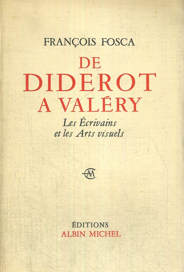 DE DIDEROT A VALERY - LES ECRIVAINS ET LES ARTS VISUELS + ENVOI DE L'AUTEUR