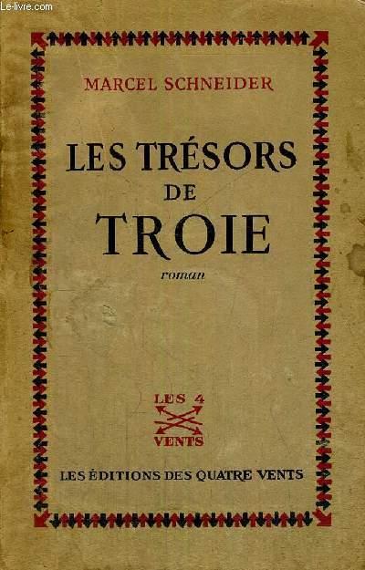 LES TRESORS DE TROIE + ENVOI DE L'AUTEUR