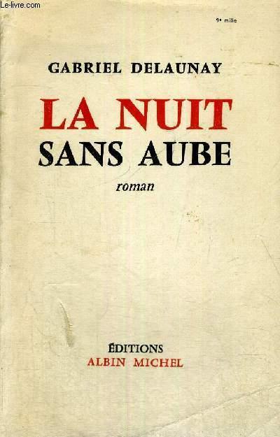 LA NUIT SANS AUBE  + ENVOI DE L'AUTEUR