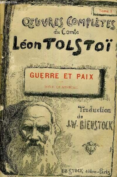 OEUVRES COMPLETES DU COMTE LEON TOLSTOI - TOME 4 - GUERRE ET PAIX - 1864-1869