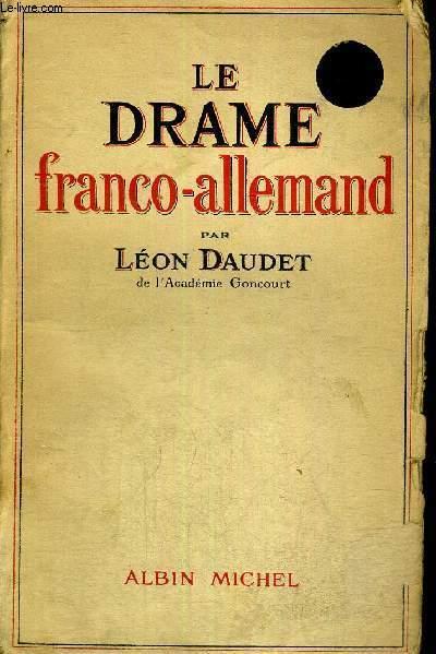 LE DRAME FRANCO-ALLEMAND