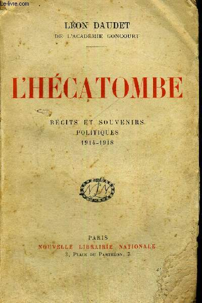 L'HECATOMBE - RECITS ET SOUVENIRS POLITIQUES - 1914-1918