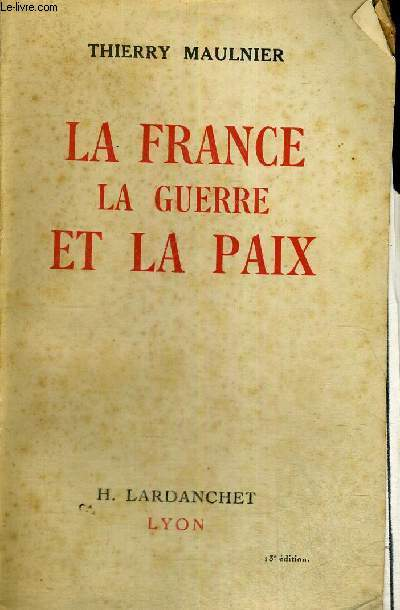 LA FRANCE - LA GUERRE ET LA PAIX