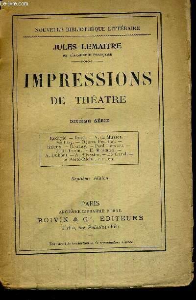 IMPRESSIONS DE THEATRE -   Eschyle. Ibsen. A. de Musset. Meilhac. Octave Feuillet. Breux. Donnay. Paul Hervieu - J.Richepin - E. Rostand