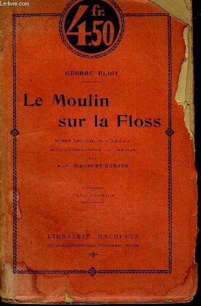 LE MOULIN SUR LA FLOSS - 2 VOLUMES - TOMES 1 ET 2