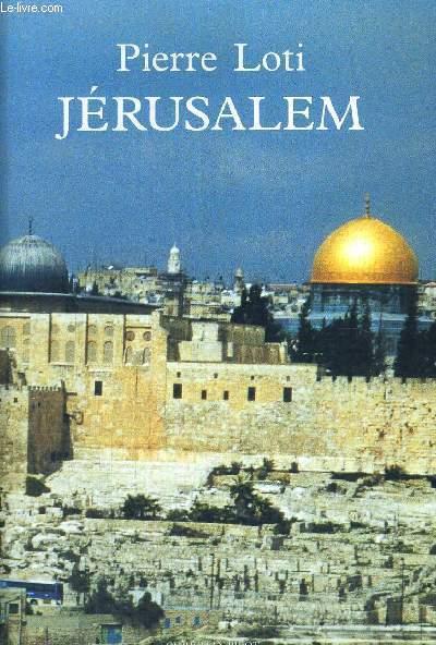 JERUSALEM - SUIVIS DE PAGES INEDITES DU JOURNAL INTIME