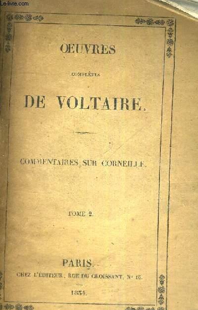 OEUVRES COMPLETES DE VOLTAIRE - COMMENTAIRES SUR CORNEILLE - TOME 2