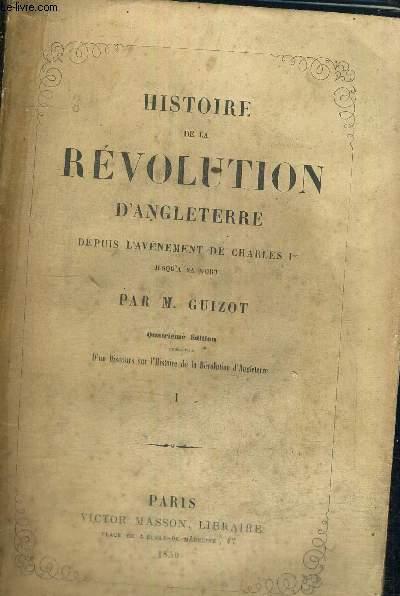 HISTOIRE DE LA REVOLUTION D'ANGLETERRE - DEPUIS L'AVENEMENT DE CHARLES 1ER