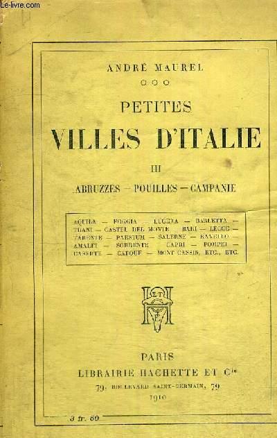 PETITES VILLES D'ITALIE - TOME 3 - ABRUZZES - POUILLES - CAPANIE