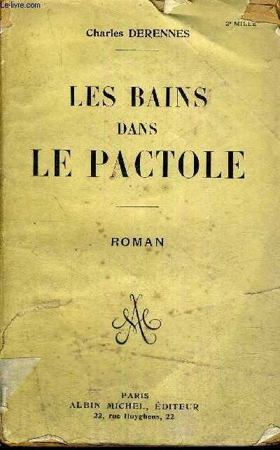LES BAINS DANS LE PACTOLE + ENVOI DE L'AUTEUR
