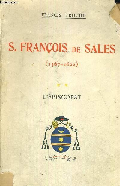 S.FRANCOIS DE SALES - 1567-1622 - L'EPISCOPAT -TOME 2