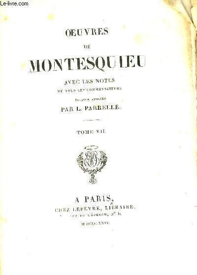 OEUVRES DE MONTESQUIEU - AVEC LES NOTES DE TOUS LES COMMENTATEURS - TOME VII