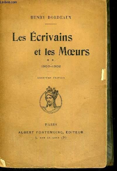 LES ECRIVAINS ET LES MOEURS - 1900 -1902 - DEUXIEME EDITION