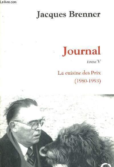 JOURNAL - TOME V - LA CUISINE DES PRIX - 1980 -1993