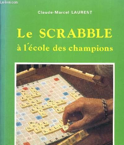 LE SCRABBLE A L'ECOLE DES CHAMPIONS - FRANCOPHONES