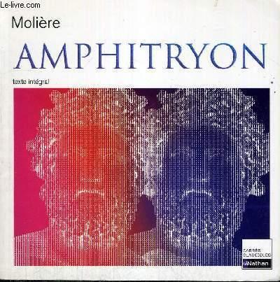 AMPHITRYON - CARRES CLASSIQUES - TEXTE INTEGRAL - COMEDIE - 1668 - TEXTE INTEGRAL