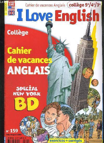 I LOVE ENGLISH - CAHIER DE VACANCES ANGLAIS - COLLEGE 5E/4E/3E - COLLEGE - CAHIER DE VACANCES ANGLAIS - SPECIAL NEW YORK - BD - EXERCICES + CORRIGES - N° 159 - JULY - AUGUST 2008 - 9-11 ANS - LIVRE AN ANGLAIS